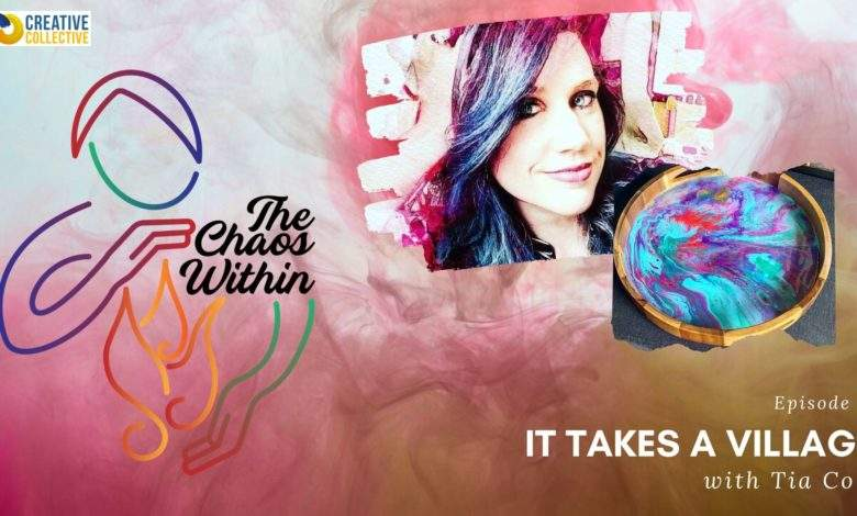 Photo of The Chaos Within – It Takes a Village with Tia Cole