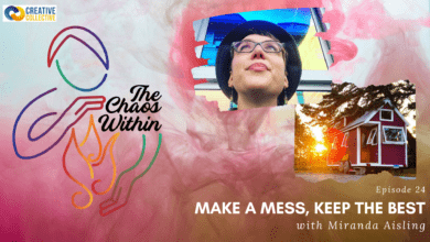 Photo of The Chaos Within Podcast:  Make a Mess, Keep the Best with Miranda Aisling